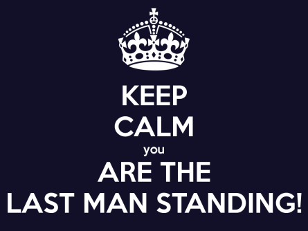 keep-calm-you-are-the-last-man-standing